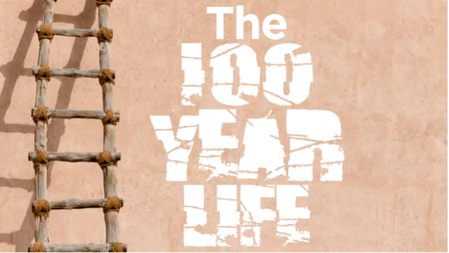 the 100 year life and its implications for business changeboard